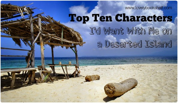 Top Ten Characters I'd Want With Me On A Deserted Island