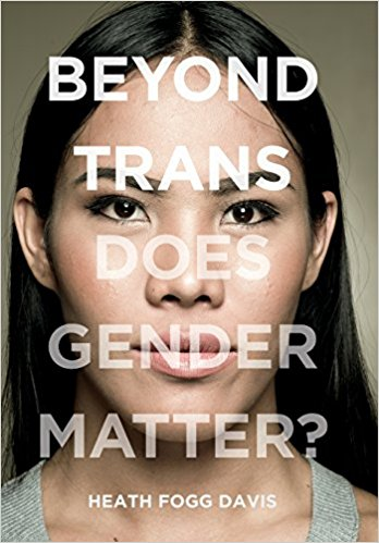 Beyond Trans by Heath Fogg Davis