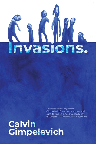 Invasions by Calvin Gimpelevich