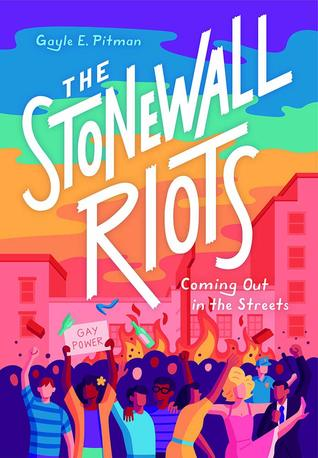 The Stonewall Riots by Gayle E. Pitman