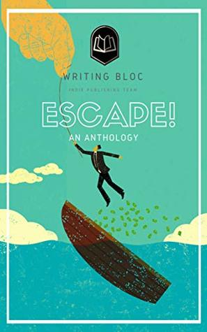 Escape! by the Writing Bloc Cooperative